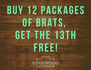 Buy 12 pkgs brats, get 1 FREE